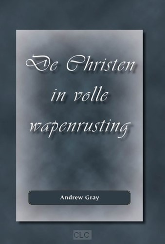 De Christen in volle wapenrusting (Hardcover)