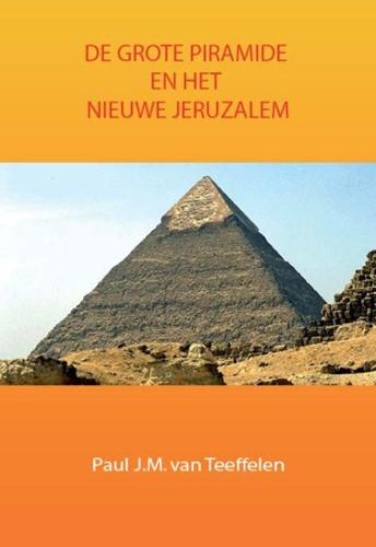De grote piramide en het nieuwe Jeruzalem (Boek)