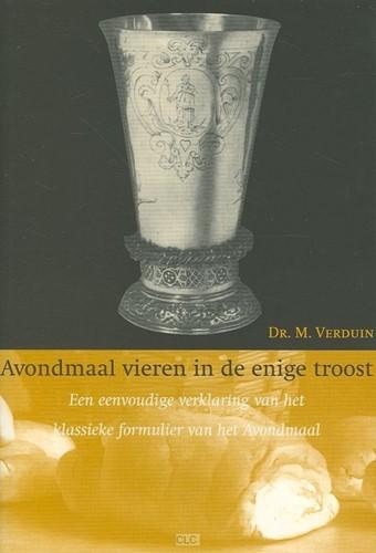 Avondmaal vieren in de enige troost (Boek)