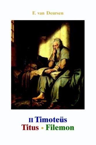De tweede brief aan Timotëus, de brief aan Titus, de Brief aan Fi (Paperback)