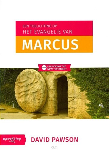 Een toelichting op het Evangelie van Marcus (Paperback)