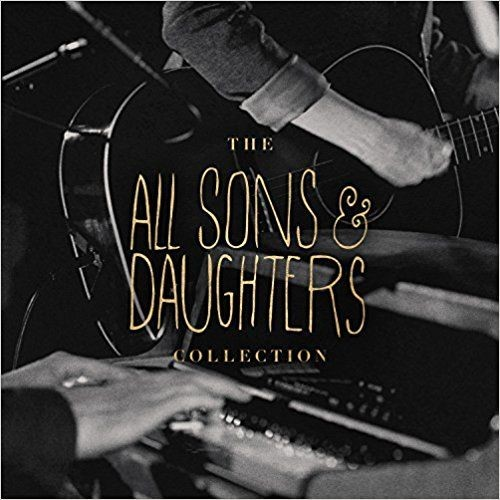 The All Sons & Daughters Collection (CD)