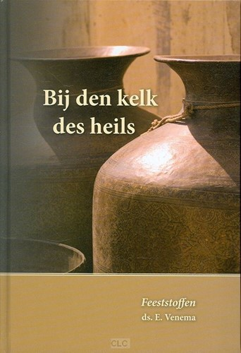 Bij den kelk des heils (Hardcover)