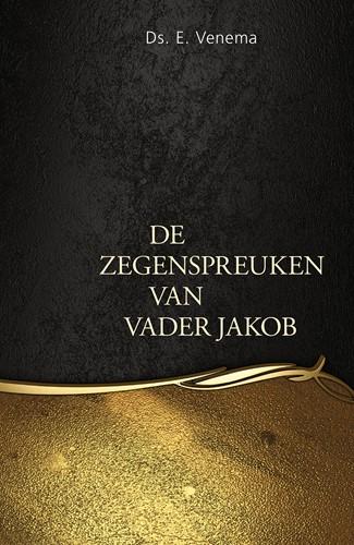 De zegenspreuken van vader Jakob (Hardcover)