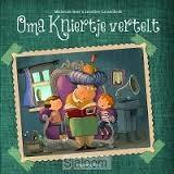 Oma Kniertje vertelt... (Hardcover)