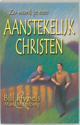 Zo word je een aanstekelijk christen (Paperback)