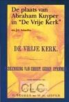 """De plaats van Abraham Kuyper in """"De Vrije Kerk"""" (Boek)"""