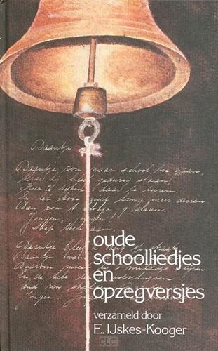 Oude schoolliedjes en opzegversjes (Hardcover)