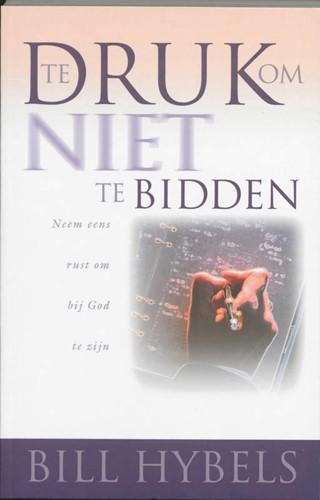 Te druk om niet te bidden (Boek)