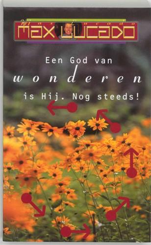Een God van wonderen is Hij. Nog steeds! (Paperback)