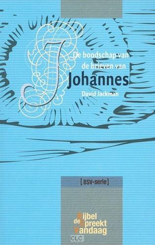 De boodschap van de brieven van Johannes (Paperback)