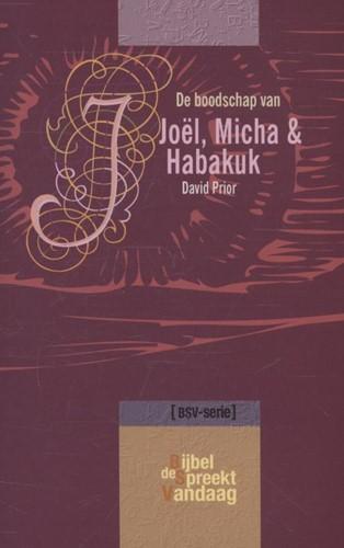 De boodschap van Joel, Micha en Habakuk (Paperback)