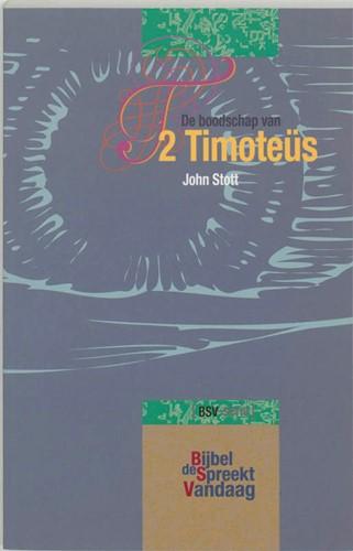 De boodschap van 2 Timoteüs (Paperback)