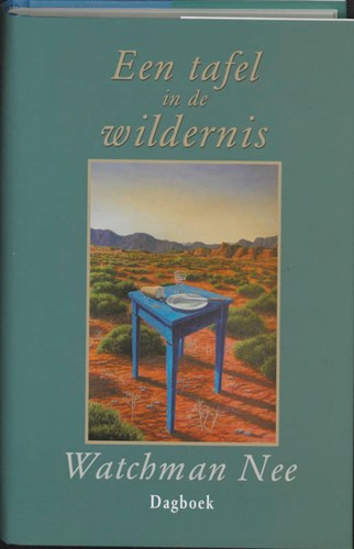 Een tafel in de wildernis (Hardcover)