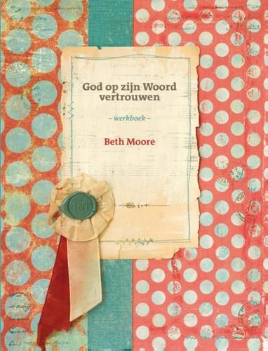 God op zijn woord vertrouwen (Werkboek) (Paperback)