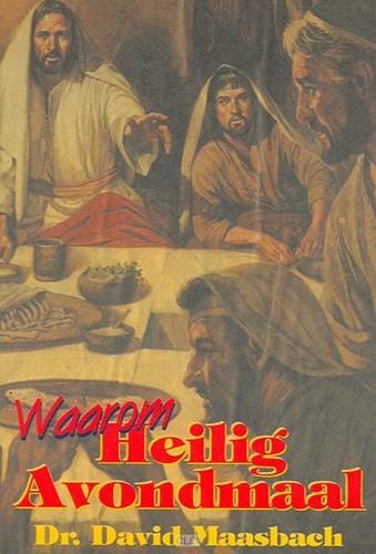 Waarom Heilig Avondmaal (Boek)