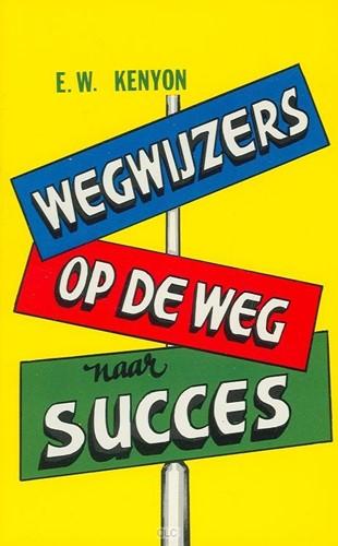 Wegwijzers op de weg naar succes (Boek)