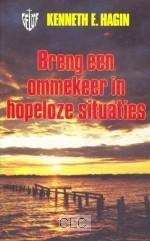 Breng een ommekeer in hopeloze situaties (Boek)