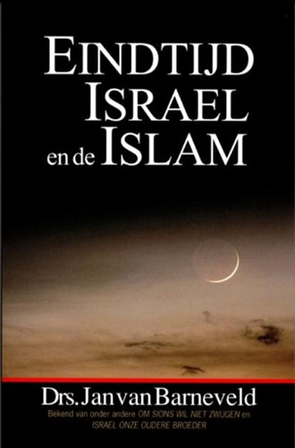 Eindtijd, Israël en de Islam (Paperback)