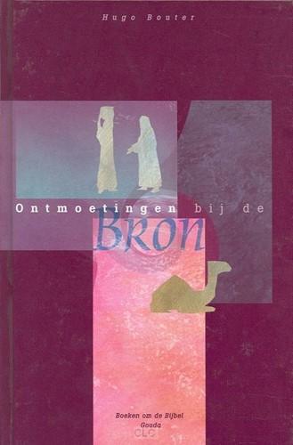 Ontmoetingen bij de Bron (Hardcover)