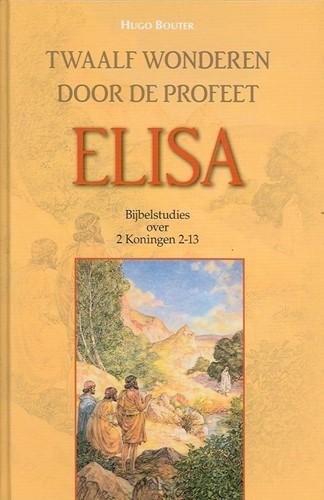 Twaalf wonderen door de profeet Elisa (Hardcover)