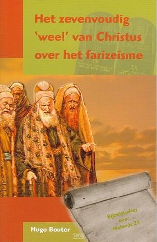 Het zevenvoudig wee! van Christus over het farizeïsme (Paperback)