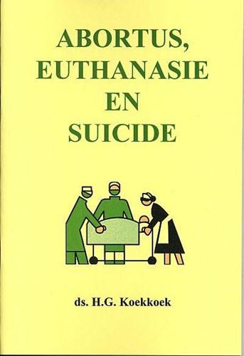 Abortus, Euthanasie en Suicide (Boek)