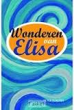 Wonderen van Elisa (Hardcover)