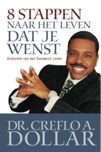 8 Stappen Naar Het Leven Dat Je Wenst (Paperback)