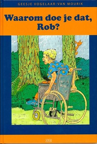 Waarom doe je dat, Rob? (Hardcover)