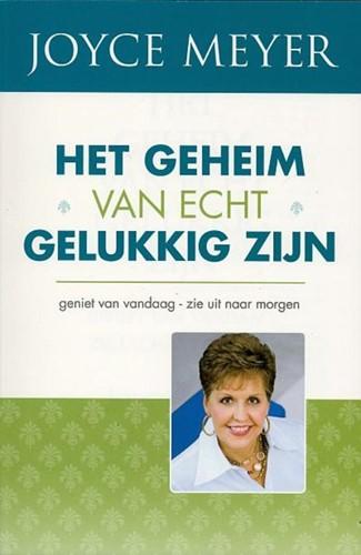 Het geheim van echt gelukkig zijn (Paperback)