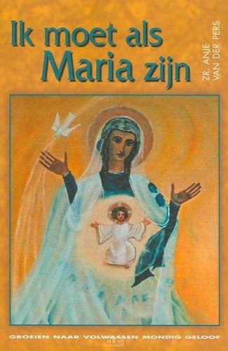 Ik wil als Maria zijn (Paperback)
