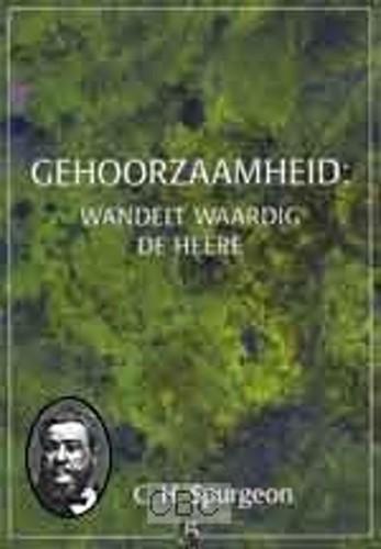 Gehoorzaamheid : wandelt waardig de Heere (Hardcover)