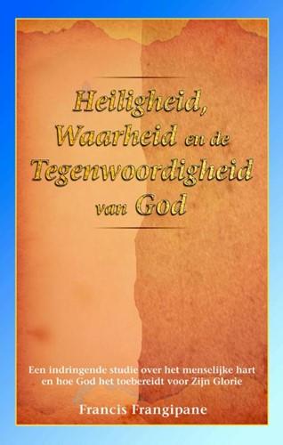 Heiligheid, waarheid en de Tegenwoordigheid van God (Paperback)
