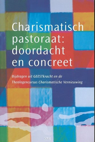 Charismatisch pastoraat: doordacht en concreet (Boek)