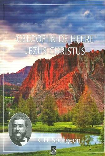 Geloof in de Heere Jezus Christus (Boek)