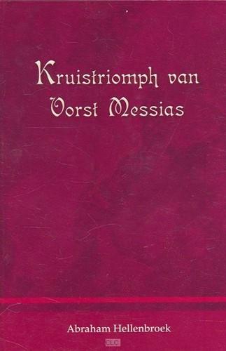 Kruistriomph van Vorst Messias (Hardcover)