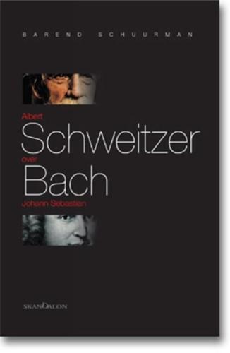 Albert Schweitzer over Johann Sebastian Bach (Boek)