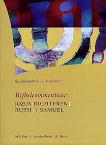 Bijbelcommentaar Jozua - Richteren - Ruth -1 Samuël (Hardcover)