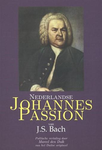 Nederlandse Johannes Passion van J.S. Bach (Paperback)