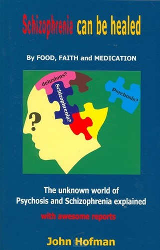 Schizophrenia can be healed (Boek)
