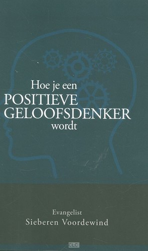 Hoe je een positieve geloofsdenker wordt (Boek)