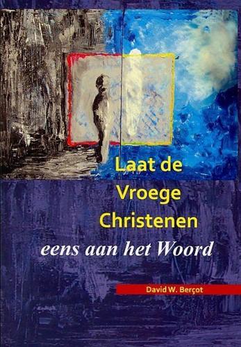 Laat de vroege Christenen eens aan het woord (Paperback)