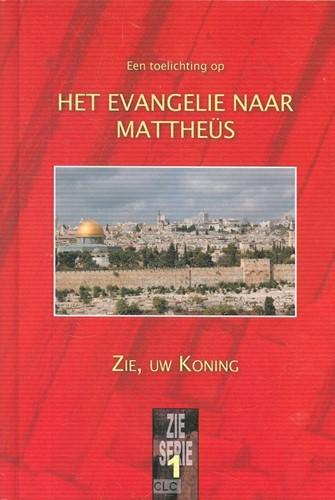Een toelichting op het Evangelie naar Mattheüs (Boek)