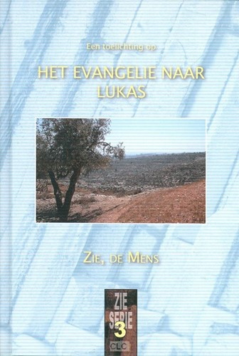 Een toelichting op het Evangelie naar Lukas (Boek)