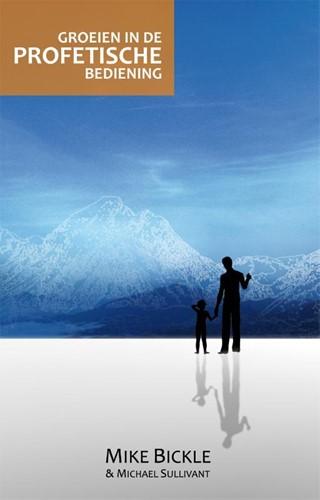 Groeien in de profetische bediening (Paperback)