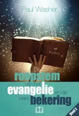 De roepstem van het evangelie & ware bekering (Boek)