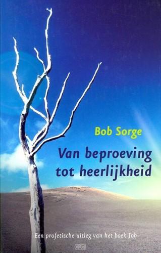 Van beproeving tot Heerlijkheid (Hardcover)
