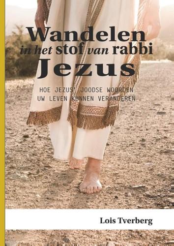 Wandelen in het stof van rabbi Jezus (Paperback)