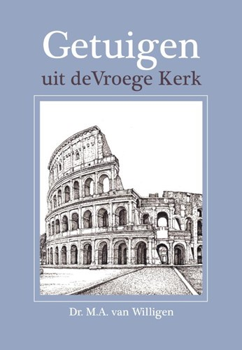 Getuigen uit de Vroege Kerk (Hardcover)
